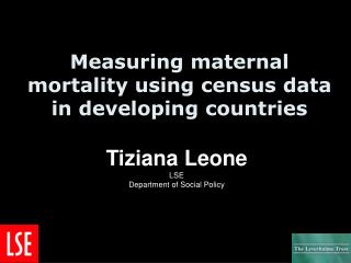 Measuring maternal mortality using census data in developing countries