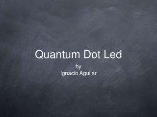 Quantum Dot Led