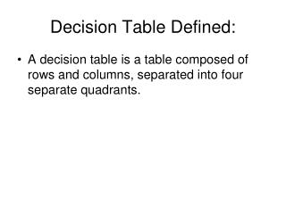 Decision Table Defined: