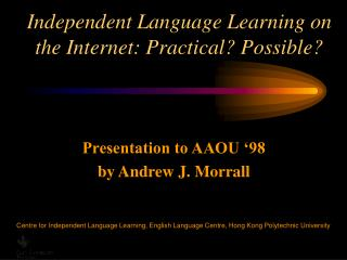 Independent Language Learning on the Internet: Practical? Possible?