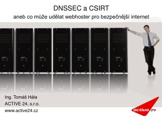 DNSSEC a CSIRT aneb co může udělat webhoster pro bezpečnější internet