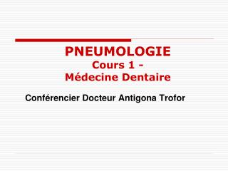 PNEUMOLOGIE Cours 1 - Médecine  Dentaire