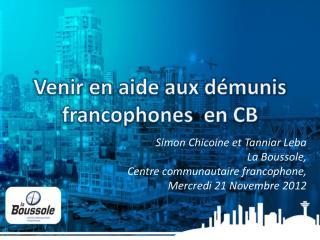 Venir en aide aux démunis francophones  en CB