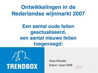 Goos Eilander Datum: maart 2008
