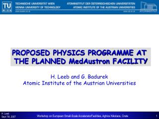 PROPOSED PHYSICS PROGRAMME AT  THE PLANNED MedAustron FACILITY