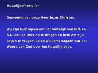 Huwelijksformulier  Gemeente van onze Heer Jezus Christus,