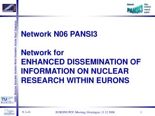 Network N06 PANSI3 Network for  ENHANCED DISSEMINATION OF  INFORMATION ON NUCLEAR