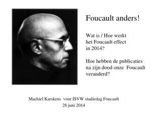 Machiel Karskens  voor ISVW studiedag Foucault 28 juni 2014