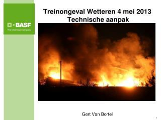 Treinongeval Wetteren 4 mei 2013  Technische aanpak Gert Van Bortel