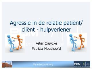 Agressie in de relatie pati�nt/ cli�nt - hulpverlener