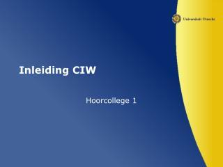 Inleiding CIW