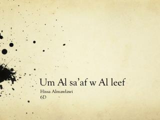 Um Al  sa'af  w Al  leef
