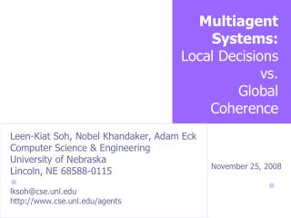 Multiagent Systems:  Local Decisions vs.  Global Coherence