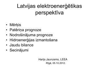 Latvijas elektroener??tikas perspekt?va