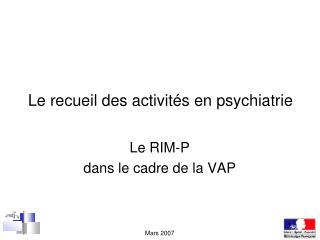 Le recueil des activit s en psychiatrie