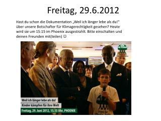 Freitag, 29.6.2012