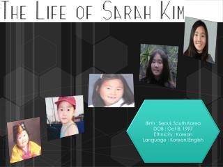 Birth : Seoul, South Korea DOB : Oct 8, 1997 Ethnicity : Korean Language : Korean/English