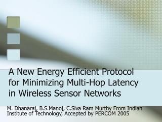 A New Energy Efficient Protocol for Minimizing Multi-Hop Latency in Wireless Sensor Networks