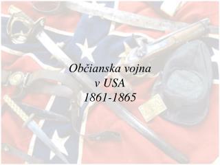 Občianska vojna v USA 1861-1865