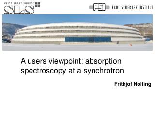 A users viewpoint: absorption spectroscopy at a synchrotron