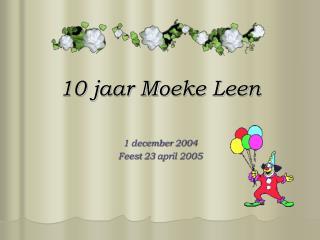 10 jaar Moeke Leen