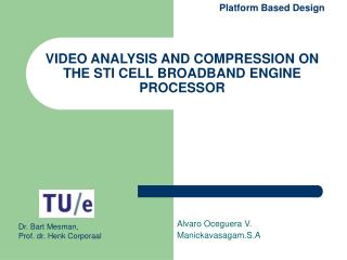VIDEO ANALYSIS AND COMPRESSION ON THE STI CELL BROADBAND ENGINE PROCESSOR