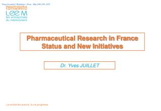 Pharmaceutical Research in France Status and New Initiatives