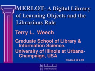 MERLOT - A Digital Library of Learning Objects and the Librarians Role