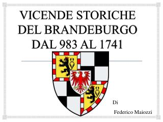 VICENDE STORICHE DEL BRANDEBURGO DAL 983 AL 1741