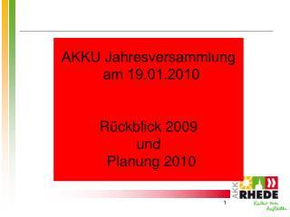 AKKU Jahresversammlung am 19.01.2010 Rückblick 2009 und Planung 2010