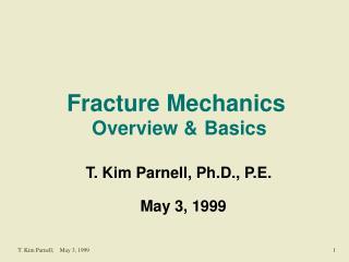 Fracture Mechanics Overview & Basics