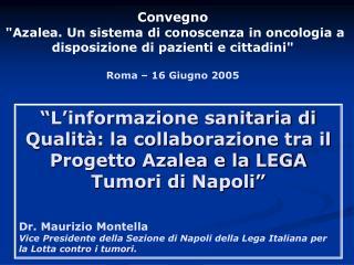 """Convegno """"Azalea. Un sistema di conoscenza in oncologia a disposizione di pazienti e cittadini"""""""