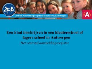Een kind inschrijven in een kleuterschool of lagere school in Antwerpen