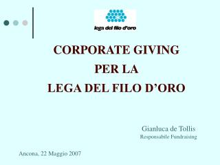 CORPORATE GIVING PER LA  LEGA DEL FILO D'ORO