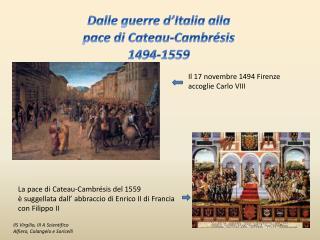 Dalle guerre d'Italia alla pace di  Cateau-Cambrésis  1494-1559