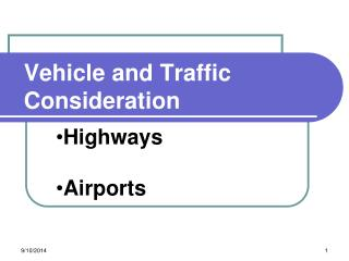 Vehicle and Traffic Consideration