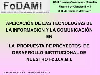 XXVI Reunión Académica y Científica Facultad de Ciencias E  y T U. N. de Santiago del Estero.