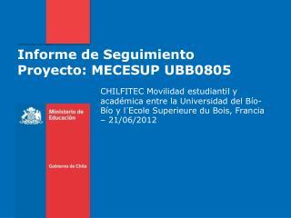 Informe de Seguimiento Proyecto: MECESUP UBB0805