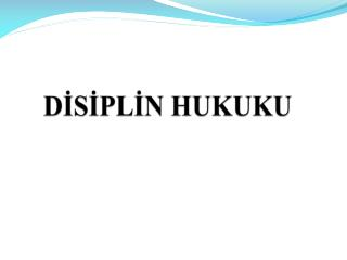 DİSİPLİN HUKUKU
