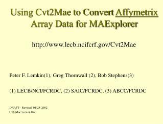 Peter F. Lemkin(1), Greg Thornwall (2), Bob Stephens(3)