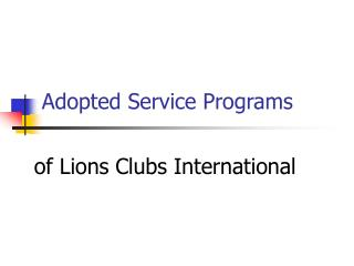 Adopted Service Programs