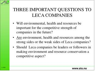 THREE IMPORTANT QUESTIONS TO LECA COMPANIES
