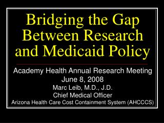 Bridging the Gap  Between Research and Medicaid Policy