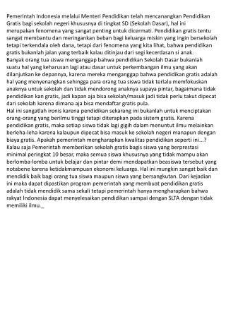 Pemerintah Indonesia melalui Menteri Pendidikan telah mencanangkan Pendidikan