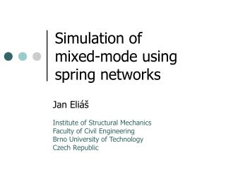 Simulation of  mixed-mode using spring networks