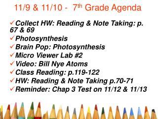 11/9 & 11/10 -  7 th  Grade Agenda