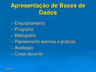 Apresentação de Bases de Dados