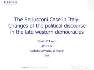 The Berlusconi Case in Italy. Changes of the political discourse in the late western democracies