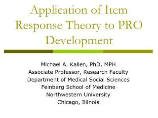 Application of Item Response Theory to PRO Development