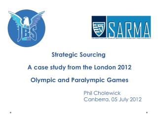 Strategic Sourcing  A case study from the London 2012  Olympic and Paralympic Games